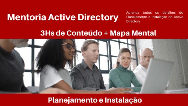 Mentoria Active Directory - Planejamento e Instalação
