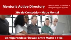 Mentoria Active Directory - Configurando o Firewall Entre Matriz e Filial