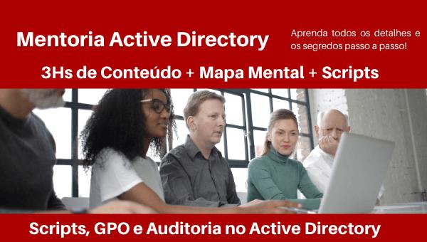 Mentoria Active Directory - Scripts, GPO e Auditoria no Active Directory