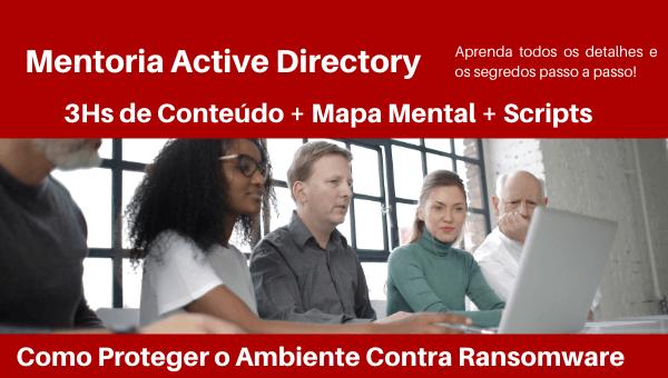 Mentoria Active Directory - Como Proteger o Ambiente Contra Ransomware